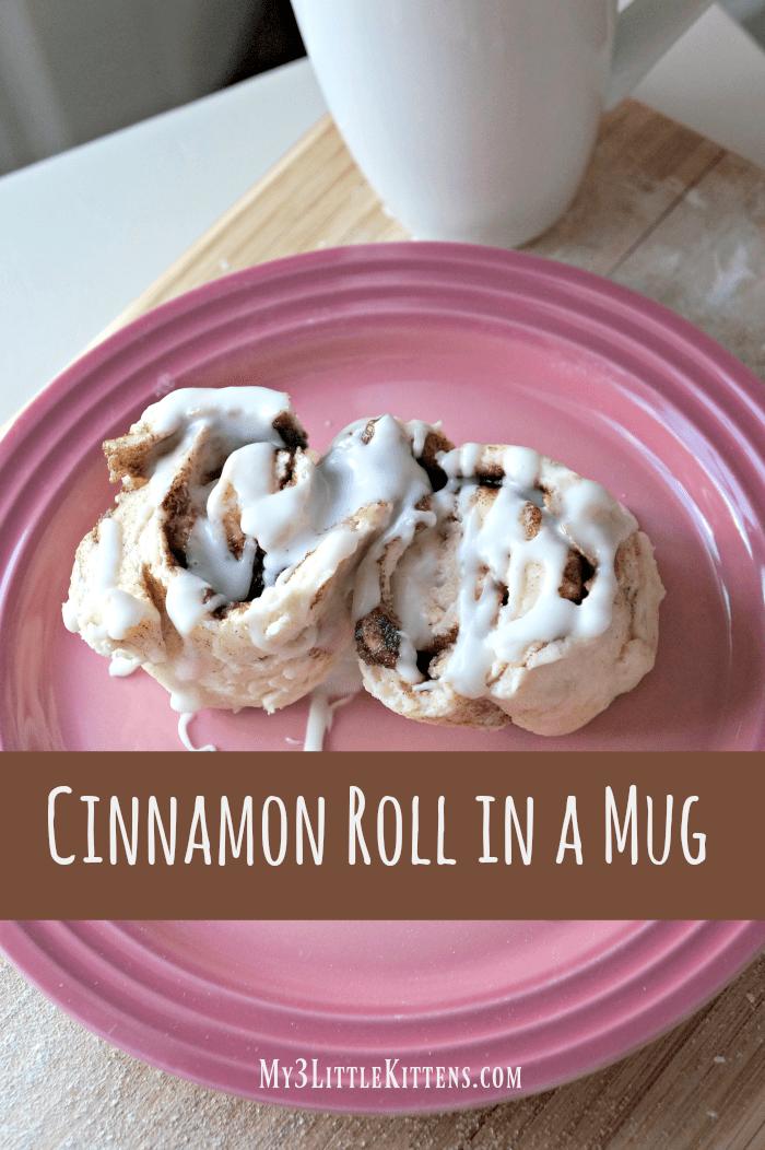One Minute Cinnamon Roll In A Mug My 3 Little Kittens